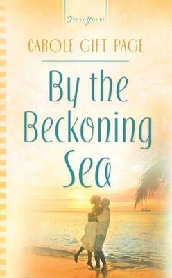 By The Beckoning Sea - eBook  -     By: Carole Gift Page
