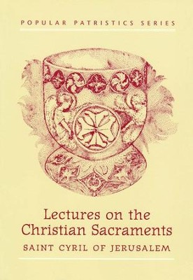 Lectures on the Christian Sacraments   -     By: Cyril of Jerusalem