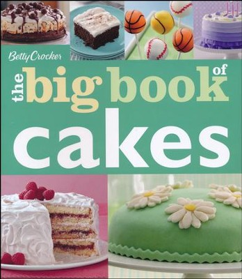 Betty Crocker The Big Book of Cakes  -