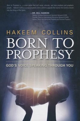 Born to Prophesy: God's Voice Speaking Through You  -     By: Hakeem Collins