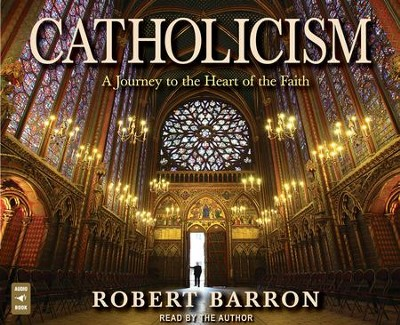 Catholicism: A Journey to the Heart of the Faith, Audiobook on CD  -     By: Rev. Robert Barron