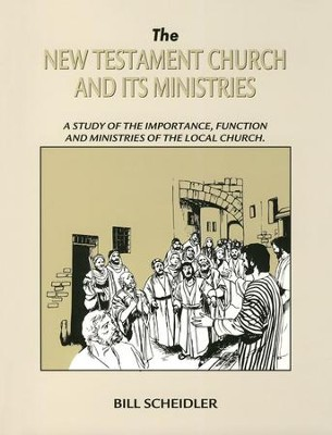 New Testament Church & Ministry   -     By: Bill Scheidler