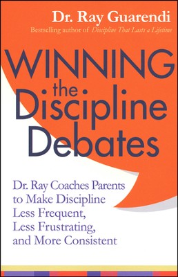 Winning the Discipline Debates: Dr. Ray Coaches Parents  -     By: Dr. Ray Guarendi