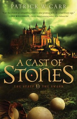 A Cast of Stones, The Staff and the Sword Series #1 -eBook   -     By: Patrick W. Carr