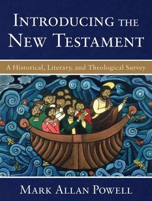 Introducing the New Testament: A Historical, Literary, and Theological Survey - eBook  -     By: Mark Allan Powell