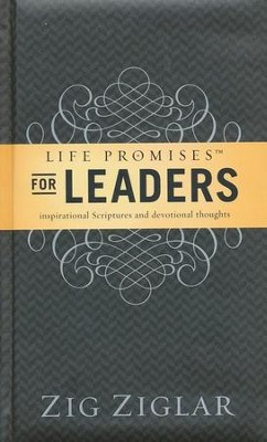 Life Promises for Leaders: Inspirational Scriptures and Devotional Thoughts  -     By: Zig Ziglar