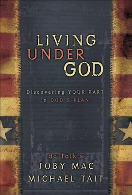Living Under God: Discovering Your Part in God's Plan - eBook  -     By: tobyMac, Michael Tait