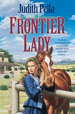 Frontier Lady (Lone Star Legacy Book #1) - eBook  -     By: Judith Pella