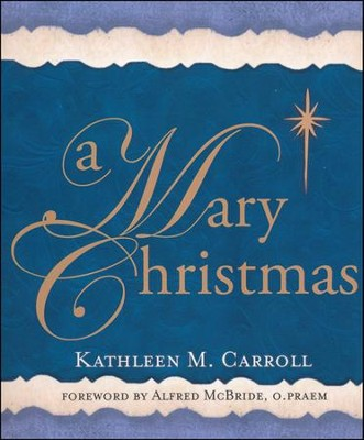 A Mary Christmas  -     By: Kathleen M. Carroll