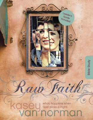 Raw Faith Bible Study: What Happens When God Picks a Fight  -     By: Kasey Van Norman