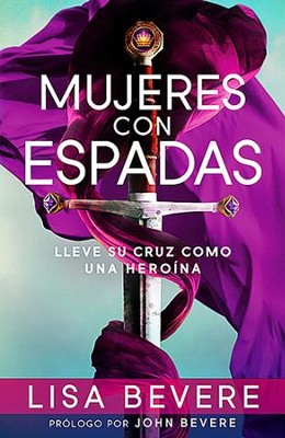 Mujeres con Espada  (Girls with Swords)  -     By: Lisa Bevere