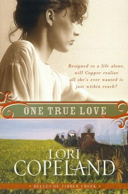 One True Love, Belles of Timber Creek Series #3   -     By: Lori Copeland