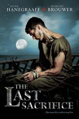 The Last Sacrifice, The Last Disciple Series #2   -     By: Hank Hanegraaff, Sigmund Brouwer