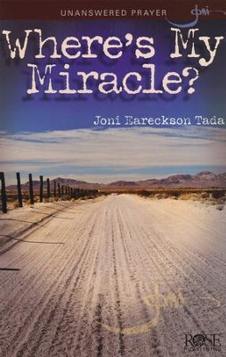 Where's My Miracle?, Pamphlet   -     By: Joni Eareckson Tada