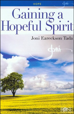 Gaining a Hopeful Spirit Pamphlet  -     By: Joni Eareckson Tada