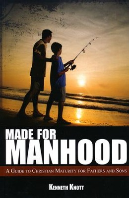 Made for Manhood: A course in Christian Adventure for  Fathers and Sons  -     By: Kenneth Knott
