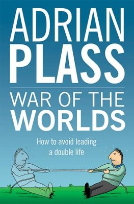 War Of The Worlds: How To Avoid Leading A Double Life - eBook  -     By: Adrian Plass