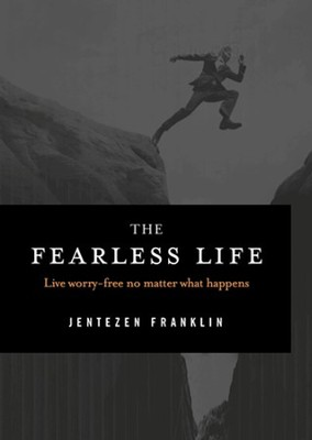 The Fearless Life  -     By: Franklin Jentezen