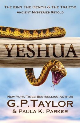 Yeshua: The King, The Demon And The Traitor - eBook  -     By: G.P. Taylor