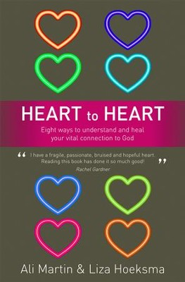 Heart To Heart: Eight Ways To Understand And Heal Your Vital Connection To God - eBook  -     By: Liza Hoeksma