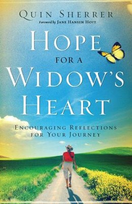 Hope For A Widow's Heart: Encouraging Reflections For Your Journey - eBook  -     By: Quin Sherrer