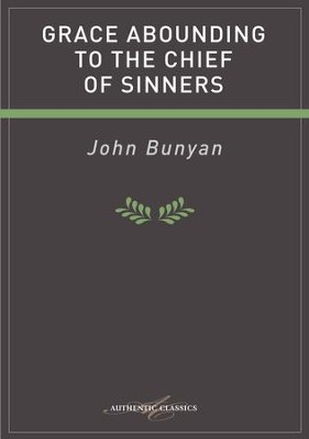 Grace Abounding To The Chief Of Sinners - eBook  -     By: John Bunyan
