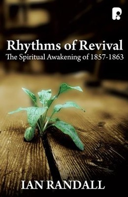 Rhythms Of Revival: The Spiritual Awakening Of 1857-1863 - eBook  -     By: Ian M. Randall