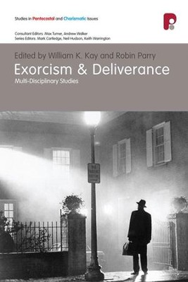 Exorcism And Deliverance: Multi-disciplinary Studies - eBook  -     Edited By: William K. Kay, Robin Parry     By: William K. Kay