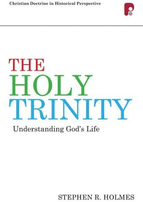 The Cdhp: Holy Trinity: Understanding God's Life - eBook  -     By: Stephen R. Holmes