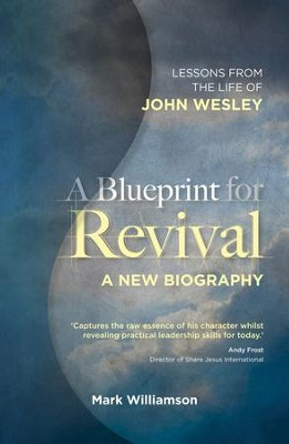 Blueprint For Revival A: Lessons From The Life Of John Wesley - eBook  -     By: Mark Williamson