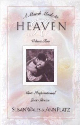 A Match Made In Heaven, Volume 2  -     By: Susan Wales, Ann Platz
