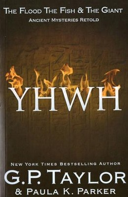 YHWH (Yahweh): Ancient Stories Retold: The Flood, The Fish & The Giant - eBook  -     By: G.P. Taylor