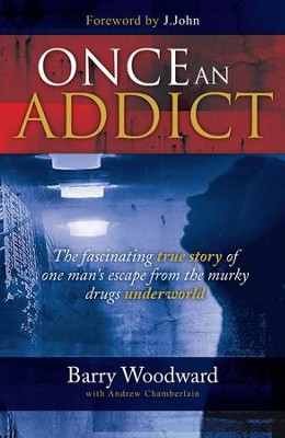 Once An Addict - eBook  -     By: Barry Woodward, Andrew Chamberlain