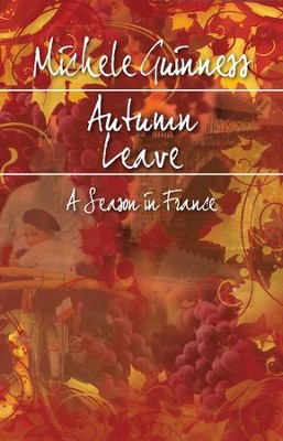 Autumn Leave: A Season In France - eBook  -     By: Michele Guinness