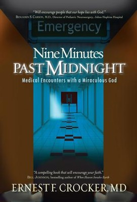 Nine Minutes Past Midnight: A Doctor Comes Face To Face With His Not So Silent Partner - eBook  -     By: Dr. Ernest F. Crocker