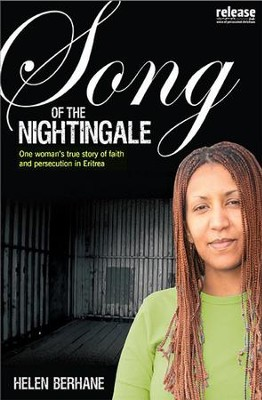 Song Of The Nightingale: One Woman's True Story Of Faith And Persecution In Eritrea - eBook  -     By: Helen Berhane