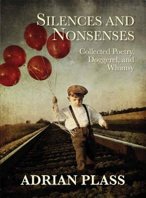 Silences And Nonsenses: Collected Poetry Doggeral And Whimsy - eBook  -     By: Adrian Plass