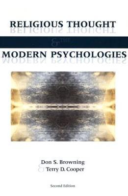 Religious Thought and the Modern Psychologies, Second Edition  -     By: Don S. Browning, Terry D. Cooper