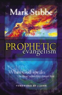 Prophetic Evangelism: When God Speaks To Those Who Don't Know Him - eBook  -     By: Mark Stibbe