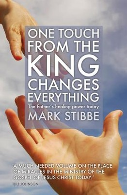 One Touch From The King Changes Everything - eBook  -     By: Mark Stibbe