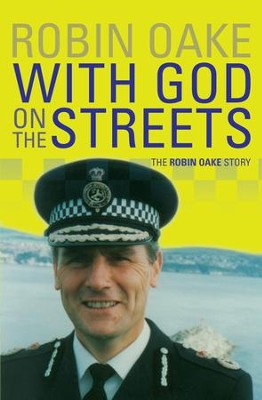 With God On The Streets: The Robin Oake Story - eBook  -     By: Robin Oake