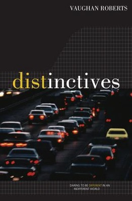 Distinctives: Daring To Be Different In An Indifferent World - eBook  -     By: Vaughan Roberts