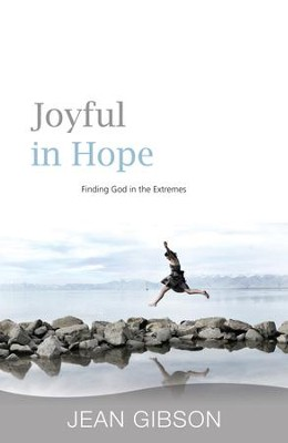 Joyful In Hope: Finding God In The Extremes - eBook  -     By: Jean Gibson