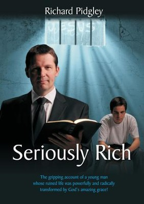 Seriously Rich: A Young Mans Life Radically Changed - eBook  -     By: Richard Pidgley