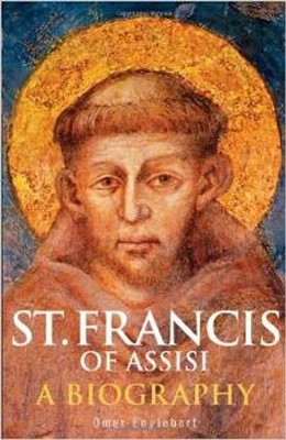 St. Francis of Assisi: A Biography  -     By: Omer Englebert