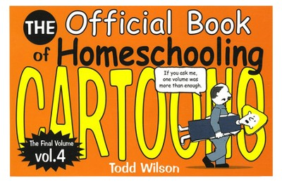 The Official Book of Homeschooling Cartoons Volume 4   -     By: Todd Wilson