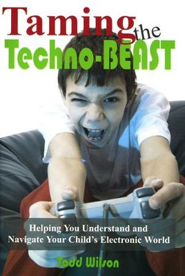Taming the Techno - Beast   -     By: Todd Wilson