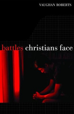 Battles Christians Face: We Feebly Struggle, They In Glory Shine - eBook  -     By: Vaughan Roberts