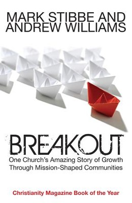 Breakout: Our Church's Story Of Mission And Growth In The Holy Spirit - eBook  -     By: Mark Stibbe