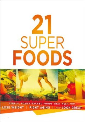 21 Super Foods: Simple, Power-Packed Foods that Help You Build Your Immune System, Lose Weight, Fight Aging, and Look Great  -     Edited By: Jevon Bolden     By: Jevon Bolden(Ed.)